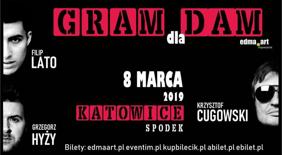 Gram dla Dam koncert w Spodku 2019