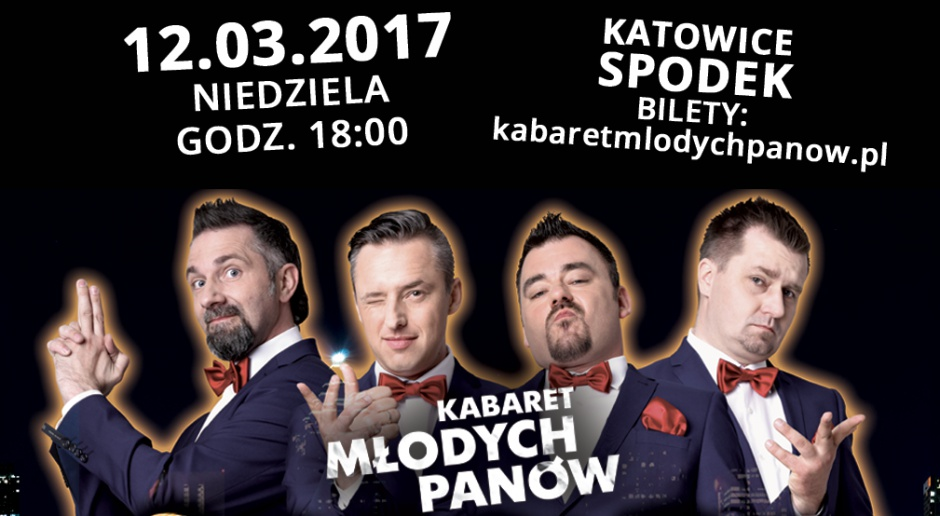 Kabaret Młodych Panów w Spodku