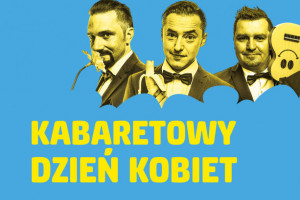 kabaretowy-dzien-kobiet w Spodku 2019